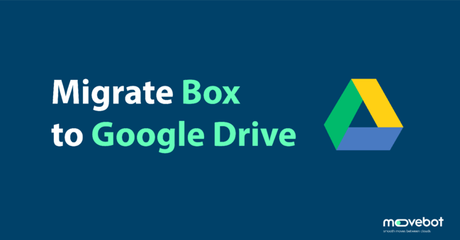 migrate box to google drive