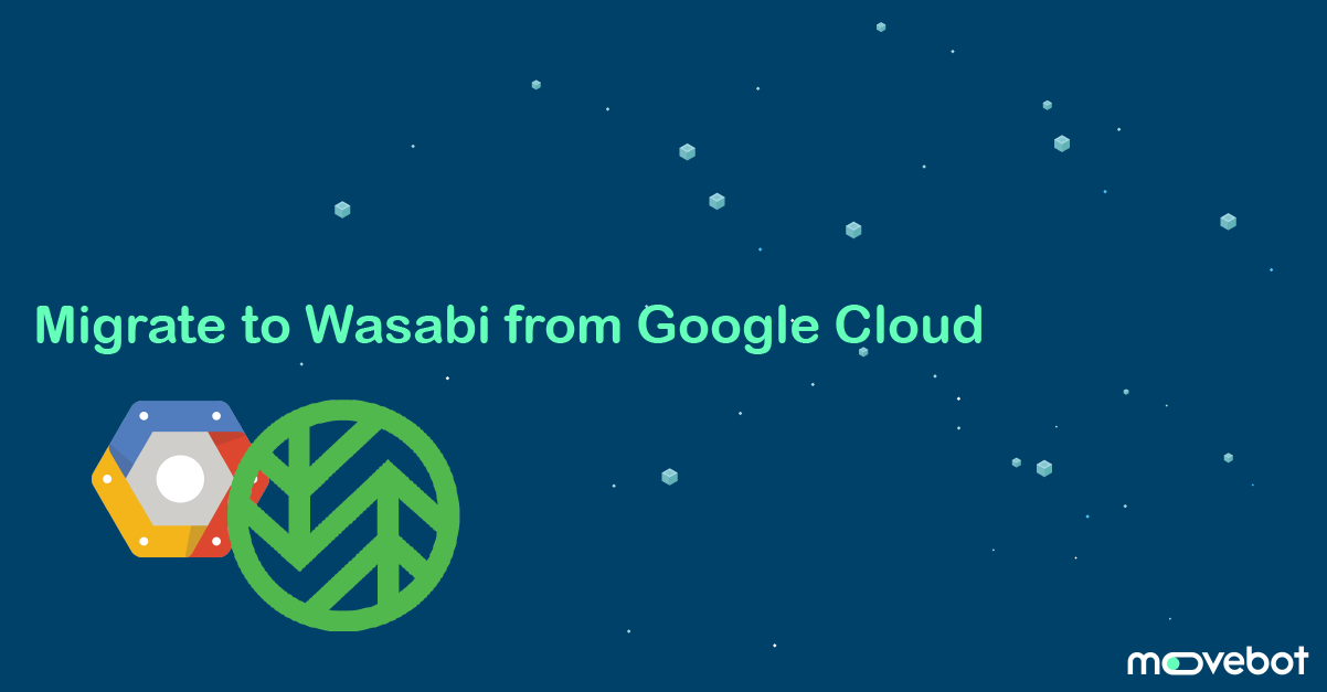 Migrate Google Cloud to Wasabi