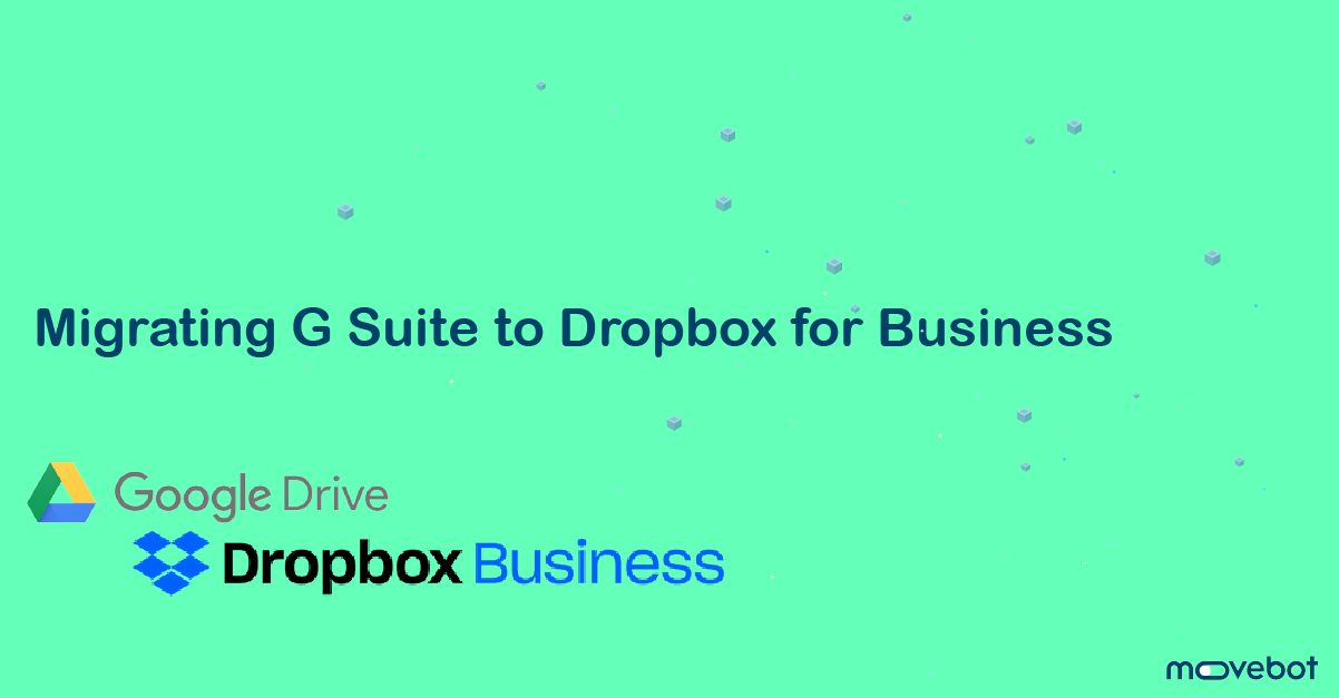Migrating G Suite to Dropbox for Business